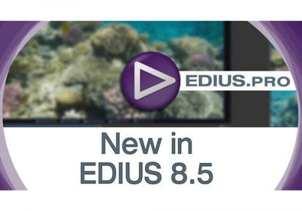 EDIUS 8.5 released